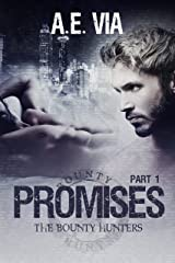 Promises: Part I (Bounty Hunters Book 1)
