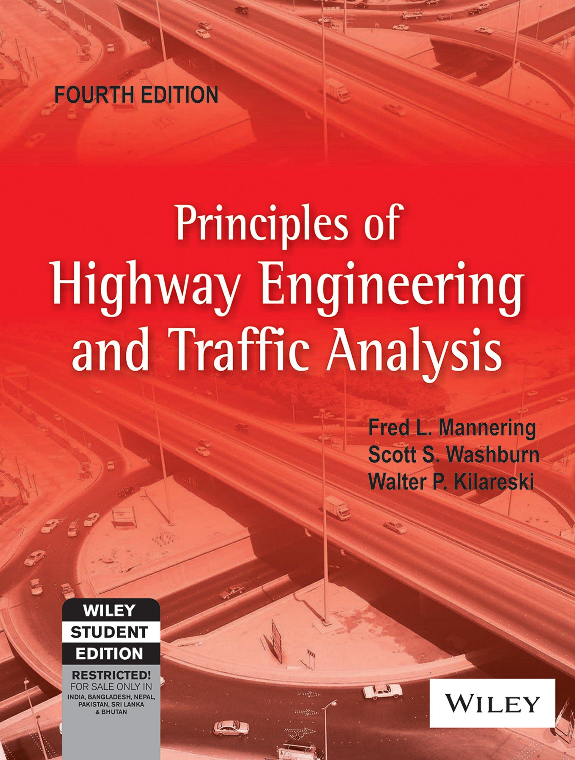 Principles of Highway Engineering and Traffic Analysis 4th Edition  (International Version): Fred L. Mannering, Scott S. Washburn, Walter P.  Kilareski: ...