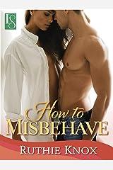 How to Misbehave: A Novella: A Camelot Novella (Camelot Series Book 1) Kindle Edition