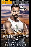 Her Special Forces Billionaire: Protector Billionaire Romance (Billionaire Boss Book 1)