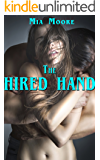 The Hired Hand: (A first time MMF hotwife menage romance)