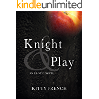 Knight and Play (The Lucien Knight Erotic Trilogy Book 1)