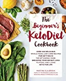 The Beginner's KetoDiet Cookbook: Over 100 Delicious Whole Food, Low-Carb Recipes for Getting in the Ketogenic Zone