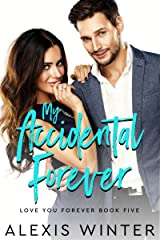 My Accidental Forever: An Accidental Marriage Romantic Comedy (Love You Forever Book 5) Kindle Edition