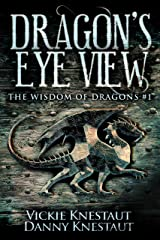 Dragon's-Eye View: The Wisdom of Dragons #1 Kindle Edition