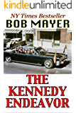 The Kennedy Endeavor (Presidential Series Book 2)