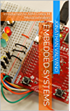 Embedded Systems: Introduction to ARM Cortex-M Microcontrollers (Introduction to Arm\xae Cortex\u2122-M Microcontrollers)