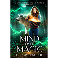 Mind Over Magic (A Witch in Wolf Wood Book 1)