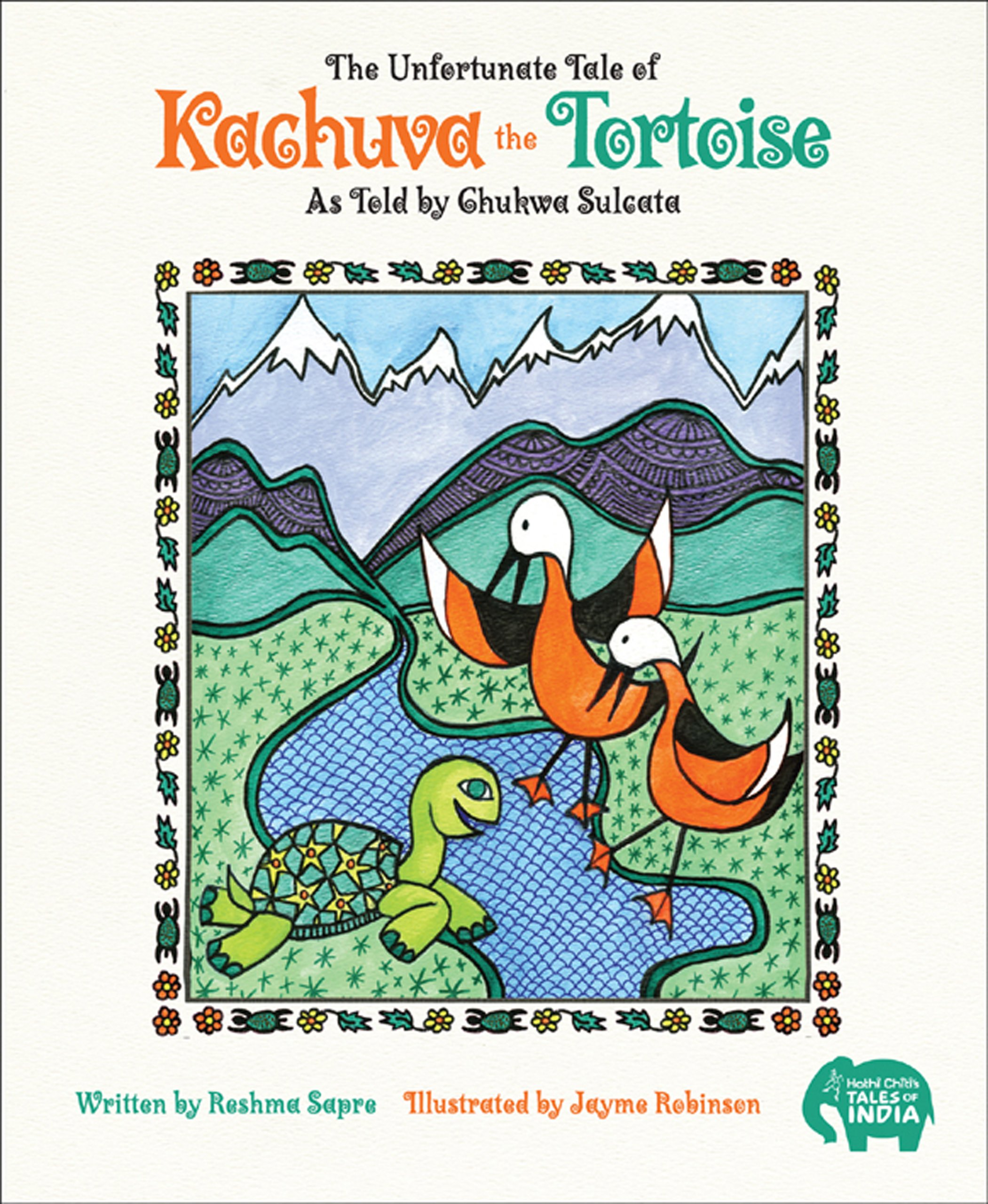 Download The Unfortunate Tale of Kachuva the Tortoise: As Told By Chukwa Sulcata (Tales of India Collection) pdf