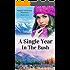 A Single Year In The Bush (Alaska Adventure Romance Novella Book 1)