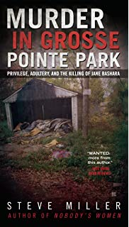 Murder In Grosse Pointe Park Privilege Adultery And The Killing Of Jane Bashara