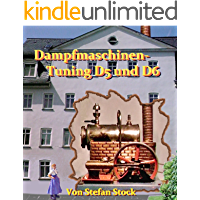 Dampfmaschinen-Tuning D5 und D6