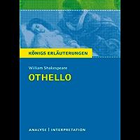 Königs Erläuterungen: Othello von William Shakespeare.: Textanalyse und Interpretation mit ausführlicher Inhaltsangabe und Abituraufgaben mit Lösungen (English Edition)