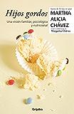 Hijos gordos: Una visión psicológica, familiar y nutricional