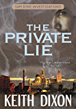 The Private Lie (Sam Dyke Investigations Book 2)
