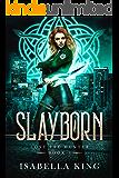 Slayborn (Fae Shadow Hunter): Eat, Slay, Love