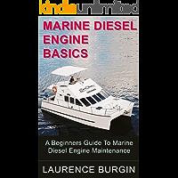 Marine Diesel Engine Basics – A Beginners Guide to Marine Diesel Engine Maintenance
