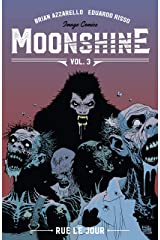 Moonshine Vol. 3: Rue Le Jour Kindle Edition