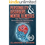 Personality Disorders & Mental Illnesses: The Truth About Psychopaths, Sociopaths, and Narcissists (Personality Disorders, Me
