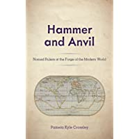 Hammer and Anvil: Nomad Rulers at the Forge of the Modern World