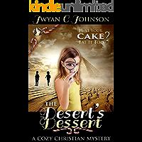 The Desert's Dessert: A Cozy Christian Mini-Mystery (Cozy Christian Mystery Book 2)