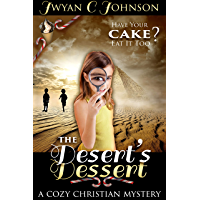 The Desert's Dessert: A Cozy Christian Mini-Mystery (Cozy Christian Mystery Book 2) (English Edition)