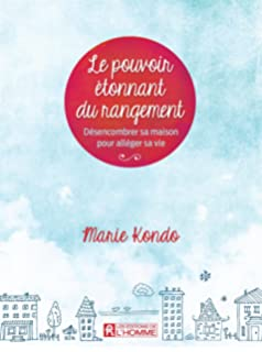 La Magie Du Rangement The Life Changing Magic Of Tidying Up The