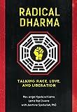 Radical Dharma: Talking Race, Love, and Liberation
