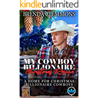 My Cowboy Billionaire Christmas Rescue (A Home for Christmas Billionaire Cowboys Series Book 1)