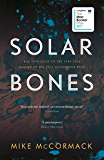 Solar Bones: LONGLISTED FOR THE MAN BOOKER PRIZE 2017