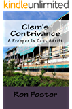 Clem's Contrivance: Terrorist Fiction In The Deep South (The Apocalyptic Rifle Book 1)