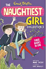 The Naughtiest Girl Collection 3: Books 8-10 (The Naughtiest Girl Gift Books and Collections) Kindle Edition
