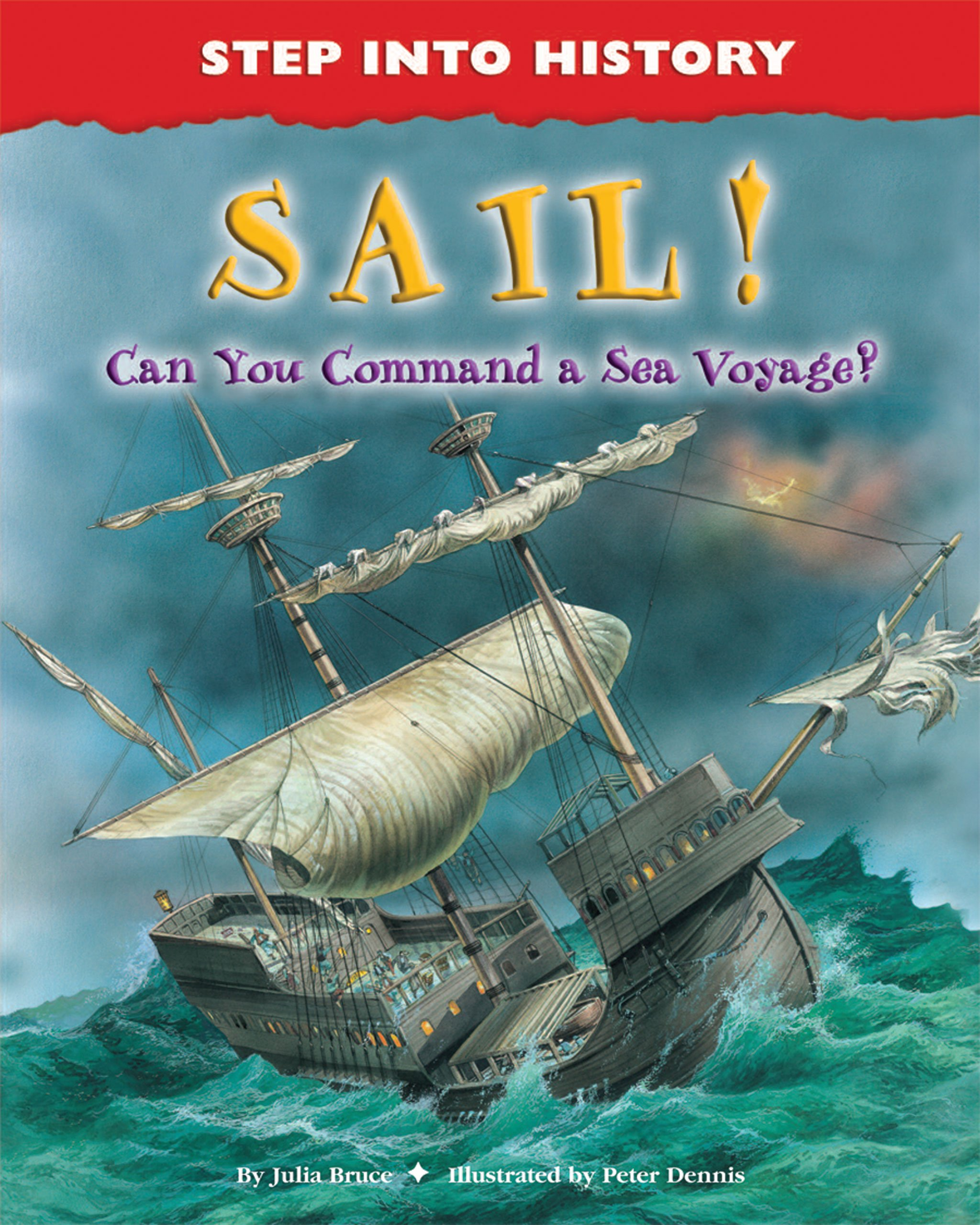 Sail!: Can You Command a Sea Voyage? (Step into History)