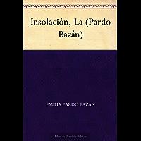 Insolación, La (Pardo Bazán) (Spanish Edition)