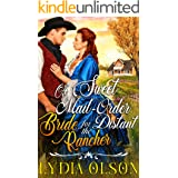 A Sweet Mail-Order Bride for the Distant Rancher: A Western Historical Romance Book