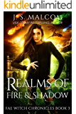 Realms of Fire and Shadow: Fae Witch Chronicles Book 3
