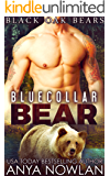 Bluecollar Bear: Paranormal Werebear Small Town Romance (Black Oak Bears Book 1)