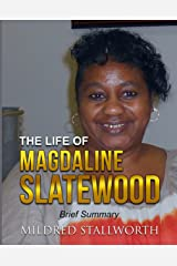 The Life of Magdaline Slatewood: Brief Summary Kindle Edition