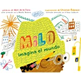 Milo imagina el mundo (Spanish Edition)