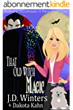 That Old Witch Magic (Wicked in Moonhaven~A Paranormal Cozy Book 2) (English Edition)