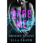 Dare Me (Dare to Try Book 2)