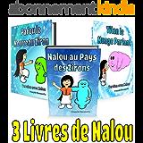 Livre pour enfants: 3 Livres de Nalou: Livre pour enfants de 4 à 8 ans, Livres en français