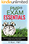 PMP® Exam  Essentials: The Ultimate Last Minute Reference Guide To Ace The PMP®. (PMP Brain dump, PMP Exam Prep, PMP Cheat sheet, Tips to Ease Your Exam Preparation)