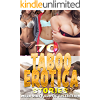 70 EROTICA STORIES (MEGA DIRTY EROTIC COLLECTION)