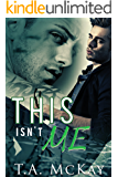 This Isn't Me (Hard To Love Book 3)