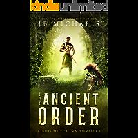 The Ancient Order: A Bud Hutchins Supernatural Thriller (Bud Hutchins Supernatural Thrillers Book 1)