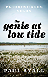 The Genie at Low Tide (Ploughshares Solos Book 21)