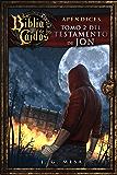 La Biblia de los Caídos. Tomo 2 del testamento de Jon (Spanish Edition)