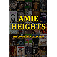 Amie Heights the Complete Collection: 48 of the Most Explicit Stories Available Anywhere (English Edition)