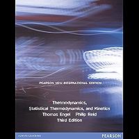 Thermodynamics, Statistical Thermodynamics, & Kinetics: Pearson New International Edition